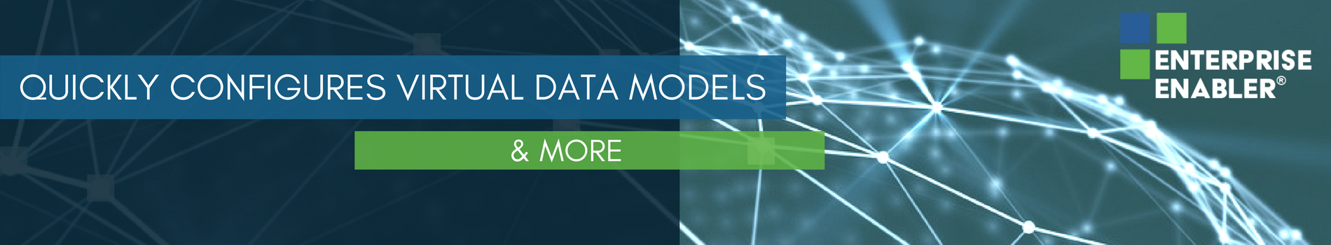 Quickly configures virtual data models